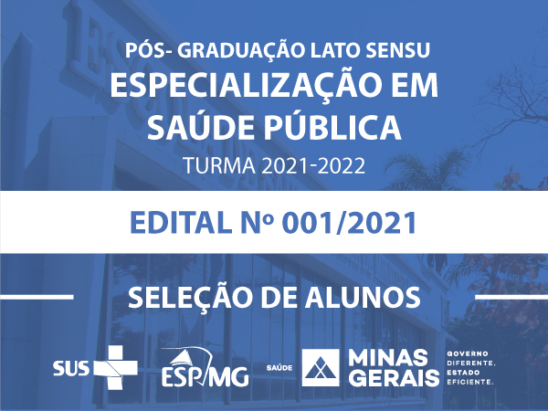 Edital ESP-MG Nº001- 2021 Seleção de alunos - Especialização em Saúde Pública